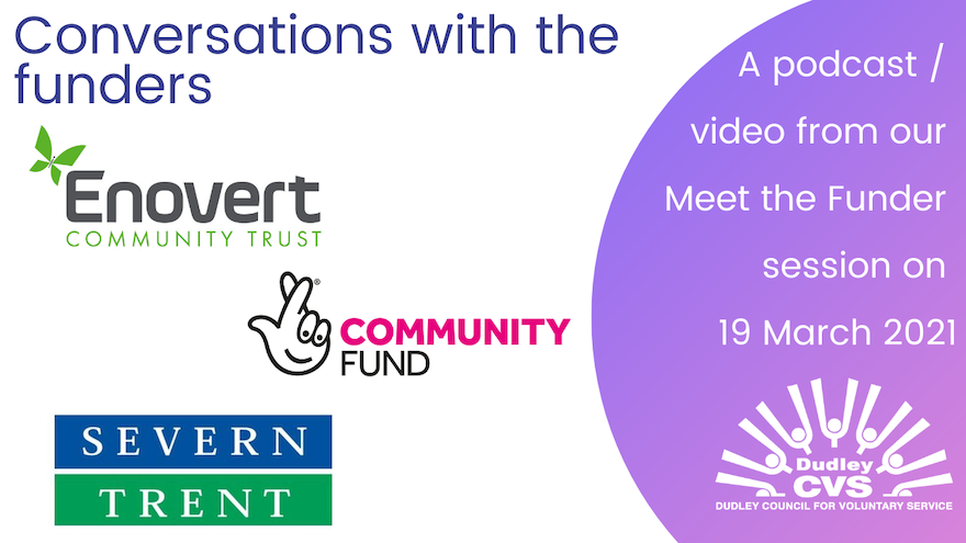 """Featured image for """"Conversations with the funder – Enovert Community Trust, The National Lottery Community Fund and Severn Trent Community Fund"""""""